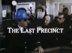 The Last Precinct TV Show