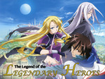 The Legend of the Legendary Heroes TV Show