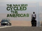 The Man Who Cycled The Americas (UK) TV Show