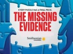 The Missing Evidence TV Show