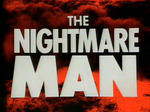 The Nightmare Man (UK) TV Show