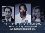 The People Vs. O.J. Simpson: What the Jury Never Heard TV Show