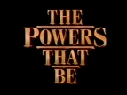 The Powers That Be TV Show