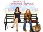 The Return of Jezebel James TV Show