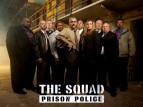 The Squad: Prison Police TV Show