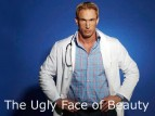 The Ugly Face of Beauty (UK) TV Show