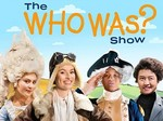 The Who Was? Show TV Show