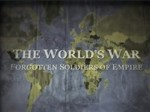 The World's War: Forgotten Soldiers of Empire TV Show