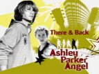 There & Back: Ashley Parker Angel TV Show
