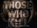 Those Who Kill TV Show