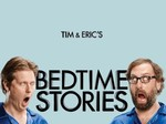 Tim and Eric's Bedtime Stories TV Show