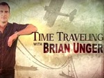 Time Traveling with Brian Unger TV Show