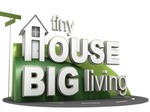 Tiny House, Big Living TV Show