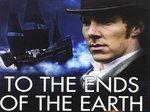 To the Ends of the Earth (UK) TV Show