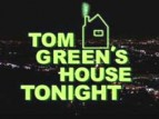 Tom Green's House Tonight TV Show
