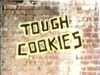 Tough Cookies TV Show
