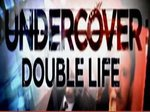 Undercover: Double Life TV Show