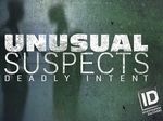 Unusual Suspects: Deadly Intent TV Show
