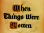 When Things Were Rotten TV Show
