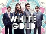 White Gold TV Show