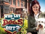 Who Let the Dogs Out? (UK) TV Show