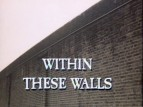 Within These Walls (UK) TV Show
