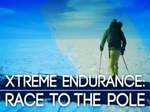 Xtreme Endurance: Race to the Pole (UK) TV Show