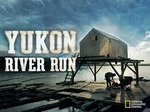 Yukon River Run TV Show