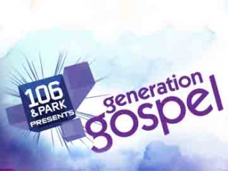 106 & Park Presents: Generation Gospel