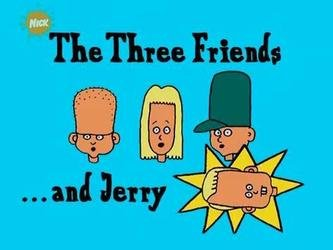 3 Friends and Jerry (UK)