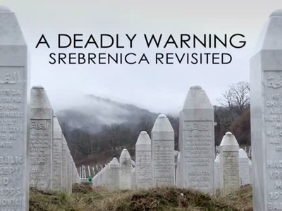 A Deadly Warning: Srebrenica Revisited (UK)