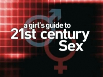 A girl guide to 21st century sex