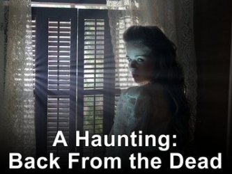 A Haunting: Back from the Dead tv show photo