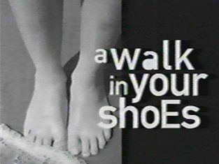 A Walk in Your Shoes tv show photo