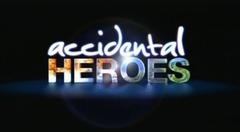 Accidental Heroes (UK) tv show photo