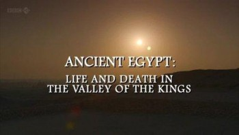 Ancient Egypt: Life and Death in the Valley of the Kings (UK) tv show photo