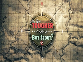 Are You Tougher Than a Boy Scout? tv show photo