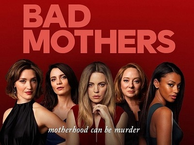 Bad Mothers (AU) tv show photo