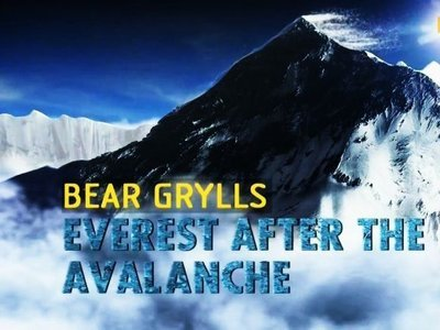 Bear Grylls: Everest After The Avalanche