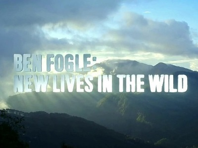 Ben Fogle: New Lives in the Wild (UK)
