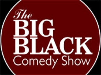 Big Black Comedy Show