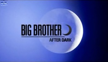 Big Brother After Dark