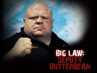 Big Law: Deputy Butterbean