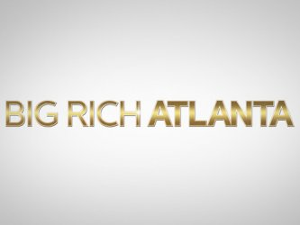 Big Rich Atlanta tv show photo