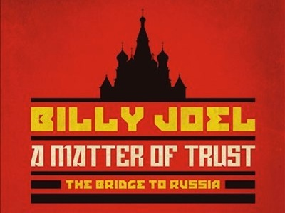 Billy Joel: A Matter Of Trust--The Bridge To Russia