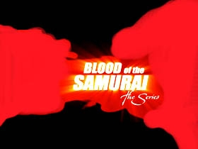 Blood of the Samurai: The Series tv show photo