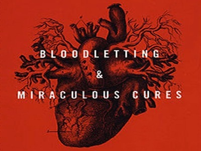 """bloodletting and miraculous cures Baetz, joel and stephanie nixon """"review of bloodletting and miraculous cures by vincent lam"""" philosophy, ethics and humanities in medicine."""