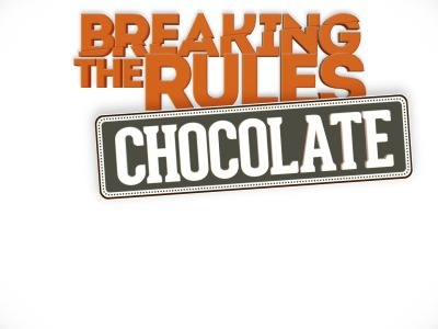 Breaking the Rules: Chocolate