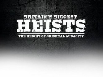 Britain's Biggest Heists