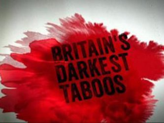 Britain's Darkest Taboos (UK)